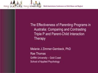 The Effectiveness of Parenting Programs in Australia: Comparing and Contrasting   Triple P and Parent-Child Interaction