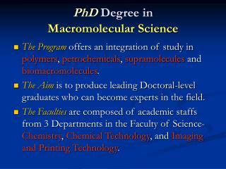 PhD Degree in  Macromolecular Science