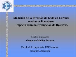 Medici n de la Invasi n de Lodo en Coronas, mediante Trazadores.  Impacto sobre la Evaluaci n de Reservas.