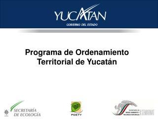 Programa de Ordenamiento Territorial de Yucat n