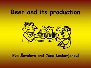 Beer and its production