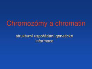 Chromoz my a chromatin