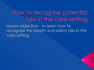 How to recognise potential risks in the care setting