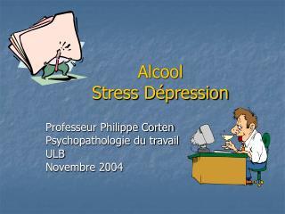 Alcool  Stress D pression