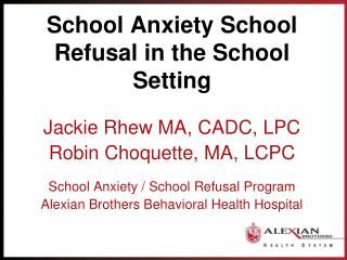 School Anxiety School Refusal in the School Setting