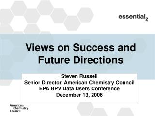 Views on Success and Future Directions