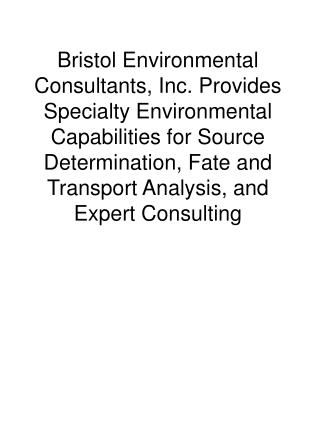 Bristol Environmental Consultants, Inc. Provides Specialty Environmental Capabilities for Source Determination, Fate and