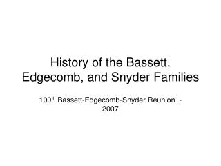 History of the Bassett, Edgecomb, and Snyder Families