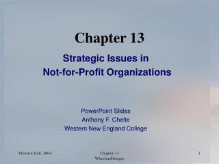 Strategic Issues in  Not-for-Profit Organizations   PowerPoint Slides Anthony F. Chelte Western New England College
