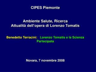 CIPES Piemonte   Ambiente Salute, Ricerca Attualit  dell opera di Lorenzo Tomatis   Benedetto Terracini:   Lorenzo Tomat
