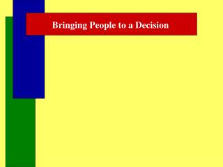 Bringing People to a Decision