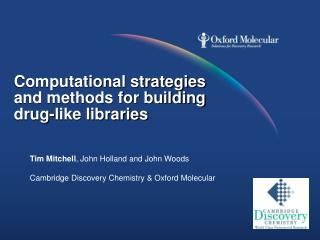 Computational strategies and methods for building drug-like libraries