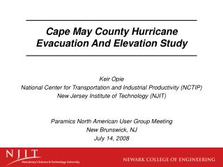 Keir Opie National Center for Transportation and Industrial Productivity NCTIP New Jersey Institute of Technology NJIT