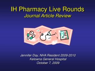 IH Pharmacy Live Rounds Journal Article Review