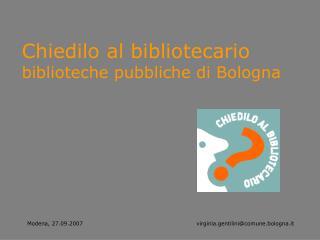Chiedilo al bibliotecario biblioteche pubbliche di Bologna