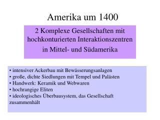 Amerika um 1400