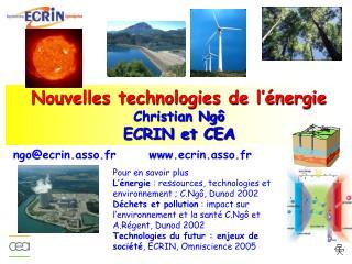 Nouvelles technologies de l  nergie Christian Ng  ECRIN et CEA