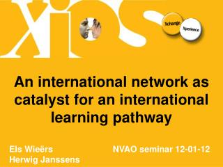 An international network as catalyst for an international learning pathway