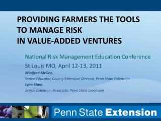 Providing Farmers the Tools  to Manage Risk  in Value-Added VENTURES