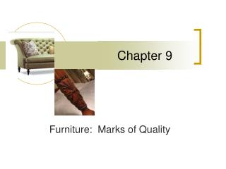 Furniture:  Marks of Quality