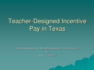 Teacher-Designed Incentive Pay in Texas