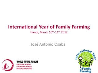 International Year of Family Farming Hanoi, March 10th-11th 2012