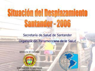 Situaci n del Desplazamiento Santander - 2006