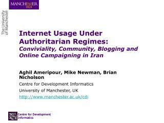 Internet Usage Under Authoritarian Regimes: Conviviality, Community, Blogging and Online Campaigning in Iran