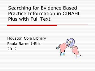 Searching for Evidence Based Practice Information in CINAHL Plus with Full Text