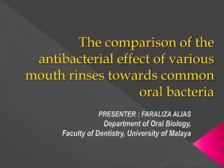 The comparison of the antibacterial effect of various mouth rinses towards common oral bacteria