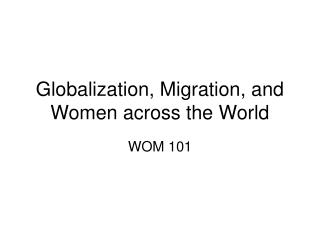 Globalization, Migration, and Women across the World