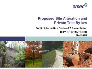Proposed Site Alteration and Private Tree By-law