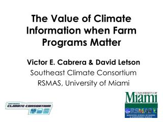 The Value of Climate Information when Farm Programs Matter