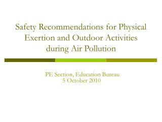 Safety Recommendations for Physical Exertion and Outdoor Activities during Air Pollution