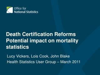Death Certification Reforms Potential impact on mortality statistics