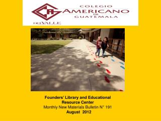 Founders  Library and Educational Resource Center Monthly New Materials Bulletin N  191   August  2012