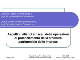 Aspetti civilistici e fiscali delle operazioni di potenziamento della struttura patrimoniale delle imprese