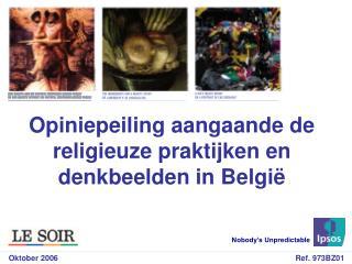 Opiniepeiling aangaande de religieuze praktijken en denkbeelden in Belgi