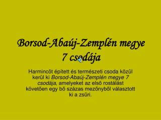 Borsod-Aba j-Zempl n megye 7 csod ja
