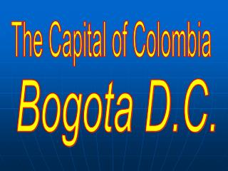 The Capital of Colombia