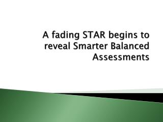 A fading STAR begins to reveal Smarter Balanced Assessments
