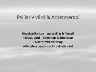 Palliativ v rd  Arbetsterapi