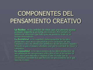 COMPONENTES DEL PENSAMIENTO CREATIVO