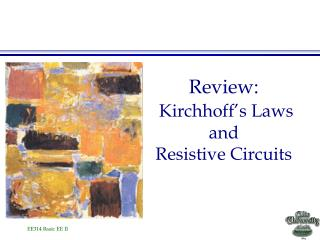 Review:  Kirchhoff s Laws and Resistive Circuits