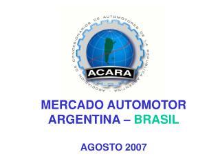 MERCADO AUTOMOTOR ARGENTINA   BRASIL  AGOSTO 2007