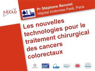Les nouvelles technologies pour le traitement chirurgical des cancers colorectaux
