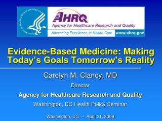 Evidence-Based Medicine: Making Today s Goals Tomorrow s Reality