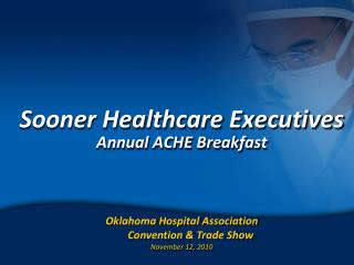 Sooner Healthcare Executives Annual ACHE Breakfast