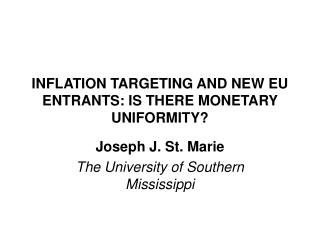 INFLATION TARGETING AND NEW EU ENTRANTS: IS THERE MONETARY UNIFORMITY