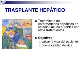 TRASPLANTE HEP TICO